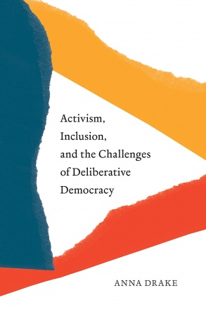 Activism, Inclusion, and the Challenges of Deliberative Democracy