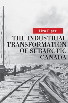 The Industrial Transformation of Subarctic Canada