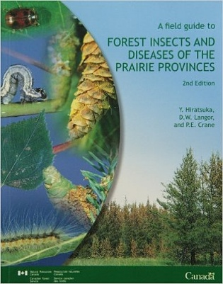 Field Guide to Forest Insects and Diseases of the Prairie Provinces