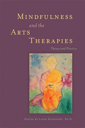 Mindfulness and the Arts Therapies
