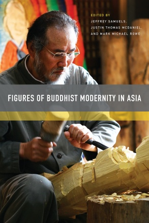 Figures of Buddhist Modernity in Asia
