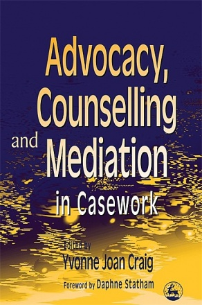 Advocacy, Counselling and Mediation in Casework