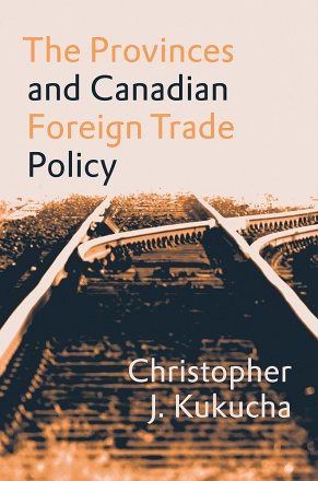 The Provinces and Canadian Foreign Trade Policy