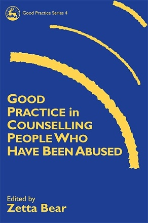 Good Practice in Counselling People Who Have Been Abused