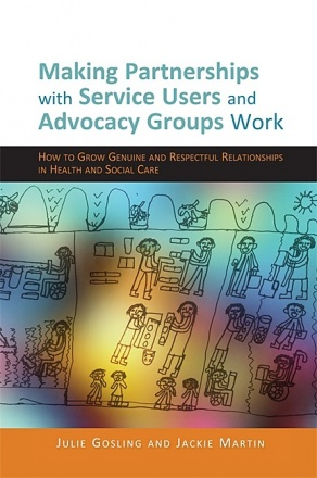 Making Partnerships with Service Users and Advocacy Groups Work