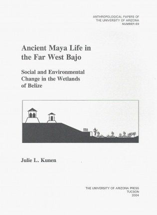 Ancient Maya Life in the Far West Bajo