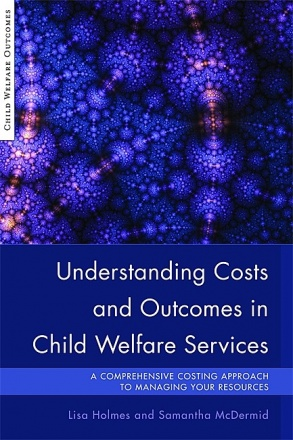Understanding Costs and Outcomes in Child Welfare Services