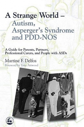 A Strange World Autism, Asperger's Syndrome and PDD-NOS