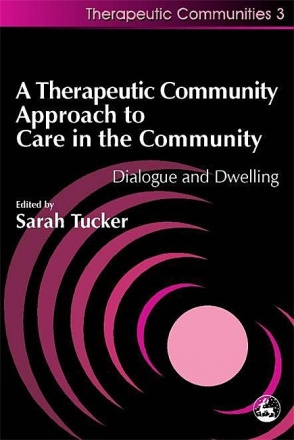 A Therapeutic Community Approach to Care in the Community