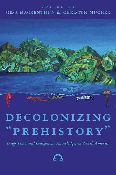 """Decolonizing the environmental movement? Review of """"Decolonizing Prehistory"""""""