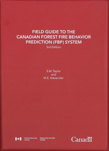 Field guide to the Canadian Forest Fire Behavior Prediction (FBP) System, Third Edition.