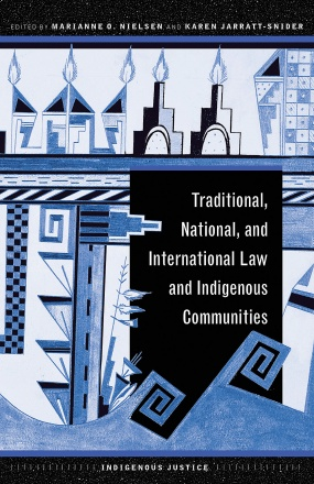 Traditional, National, and International Law and Indigenous Communities