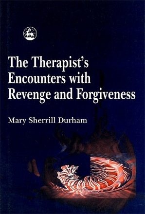 The Therapist's Encounters with Revenge and Forgiveness