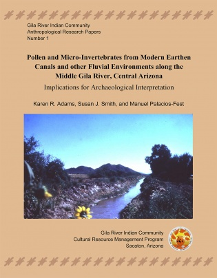 Pollen and Micro-Invertebrates from Modern Earthen Canals and other Fluvial Environments along the Middle Gila River