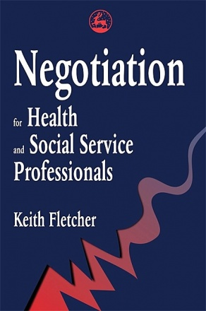 Negotiation for Health and Social Service Professionals