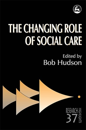 The Changing Role of Social Care