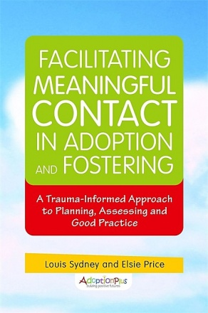 Facilitating Meaningful Contact in Adoption and Fostering