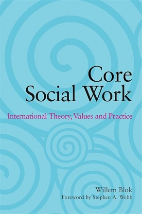 Core Social Work Theory, Values and Practice