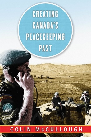 Creating Canada's Peacekeeping Past
