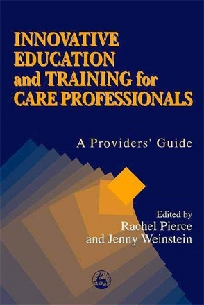 Innovative Education and Training for Care Professionals